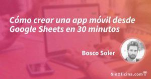 Cómo crear una aplicación móvil en 30 minutos